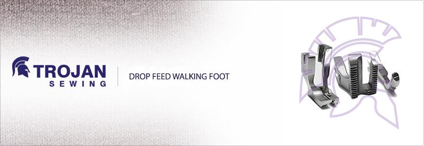 Drop Feed Walking Foot
